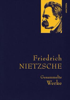 Friedrich Nietzsche - Gesammelte Werke