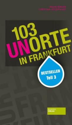 103 Unorte in Frankfurt