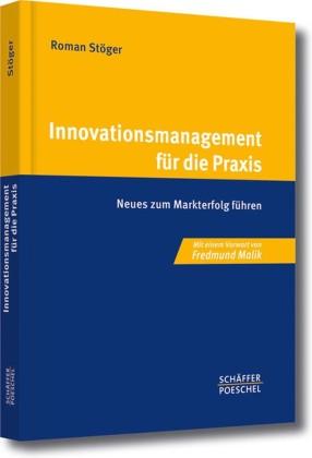 Innovationsmanagement für die Praxis