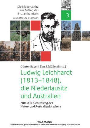 Ludwig Leichhardt (1813-1848), die Niederlausitz und Australien