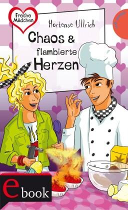 Freche Mädchen - freche Bücher!, Band 22: Chaos & flambierte Herzen