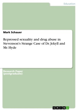 Repressed sexuality and drug abuse in Stevenson's Strange Case of Dr. Jekyll and Mr. Hyde
