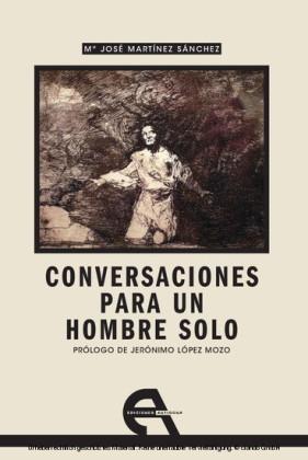 Conversaciones para un hombre solo