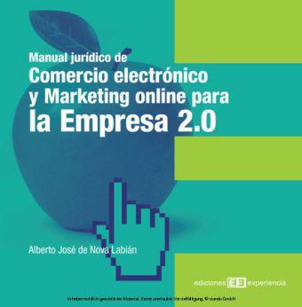 Manual jurídico de comercio electrónico y marketing on-line para la Empresa 2.0