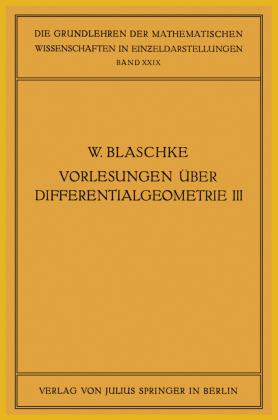 Vorlesungen über Differentialgeometrie und geometrische Grundlagen von Einsteins Relativitätstheorie III