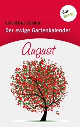 Der ewige Gartenkalender - Band 8: August