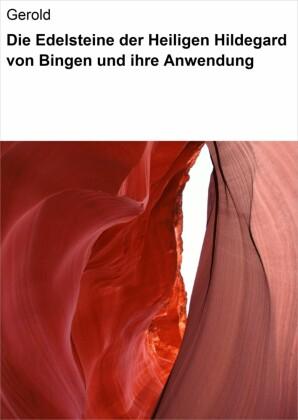 Die Edelsteine der Heiligen Hildegard von Bingen und ihre Anwendung