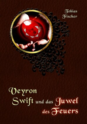 Veyron Swift und das Juwel des Feuers