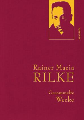 Rainer Maria Rilke - Gesammelte Werke