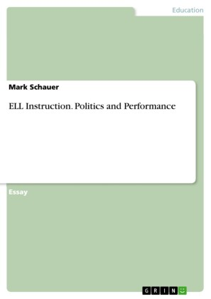 ELL Instruction. Politics and Performance