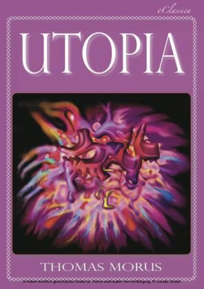 Thomas Morus: UTOPIA (Vollständige deutsche Ausgabe) (Kommentiert)