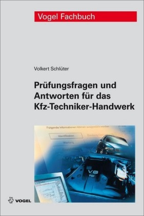 Prüfungsfragen und Antworten für das Kfz-Techniker-Handwerk