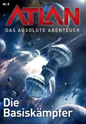 Atlan - Das absolute Abenteuer 8: Die Basiskämpfer