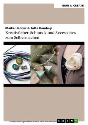Kreativfieber: Schmuck und Accessoires zum Selbermachen