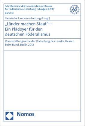 """""""Länder machen Staat"""" - Ein Plädoyer für den deutschen Föderalismus"""
