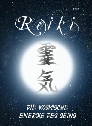 Reiki - Die kosmische Energie
