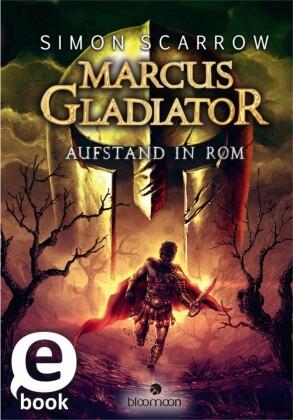 Marcus Gladiator - Aufstand in Rom
