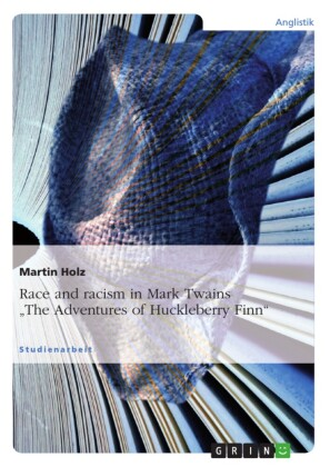 Race and racism in Mark Twains 'The Adventures of Huckleberry Finn'