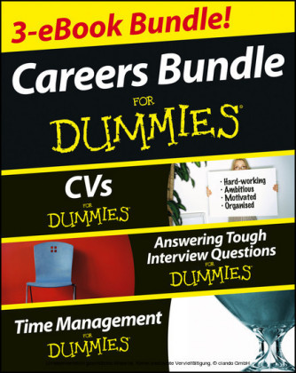 Careers For Dummies Three e-book Bundle: Answering Tough Interview Questions For Dummies, CVs For Dummies and Time Management For Dummies