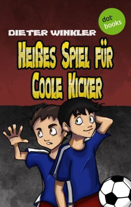 Heißes Spiel für Coole Kicker - Band 6