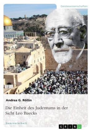 Die Einheit des Judentums in der Sicht Leo Baecks