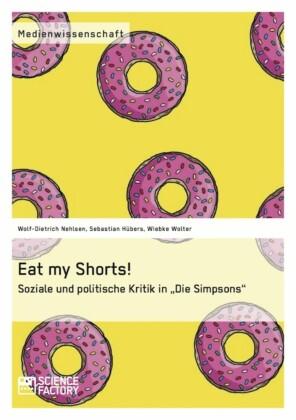 Eat my Shorts! Soziale und politische Kritik in 'Die Simpsons'