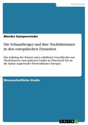 Die Schaunberger und ihre Nachfahrinnen in den europäischen Dynastien