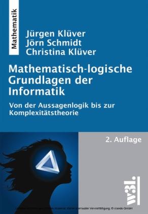 Mathematisch-logische Grundlagen der Informatik