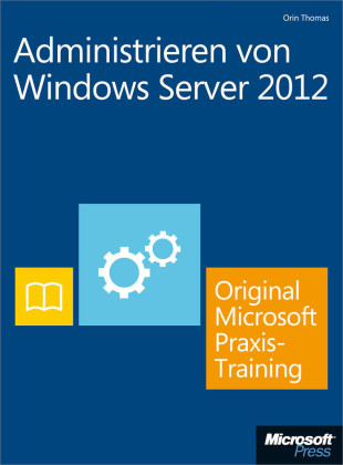Administrieren von Windows Server 2012 - Original Microsoft Praxistraining