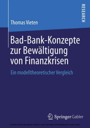 Bad-Bank-Konzepte zur Bewältigung von Finanzkrisen