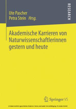 Akademische Karrieren von Naturwissenschaftlerinnen gestern und heute