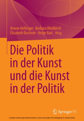 Die Politik in der Kunst und die Kunst in der Politik