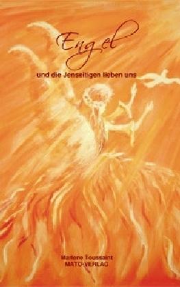 Engel und die Jenseitigen lieben uns