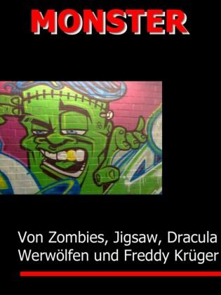 MONSTER - Von Zombies, H. Lector, Jigsaw, Frankenstein & Co.
