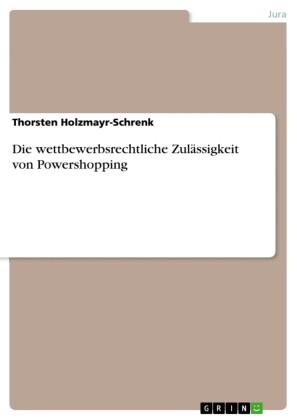 Die wettbewerbsrechtliche Zulässigkeit von Powershopping