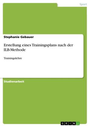 Erstellung eines Trainingsplans nach der ILB-Methode