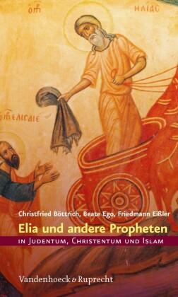 Elia und andere Propheten in Judentum, Christentum und Islam