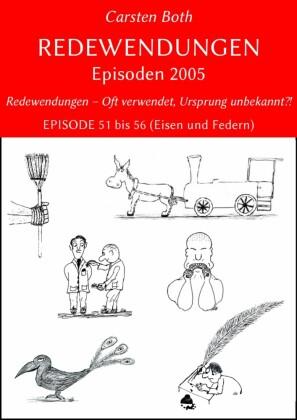 Redewendungen: Episoden 2005