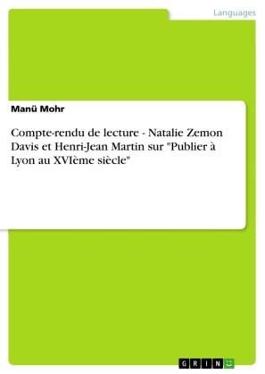 Compte-rendu de lecture - Natalie Zemon Davis et Henri-Jean Martin sur 'Publier à Lyon au XVIème siècle'