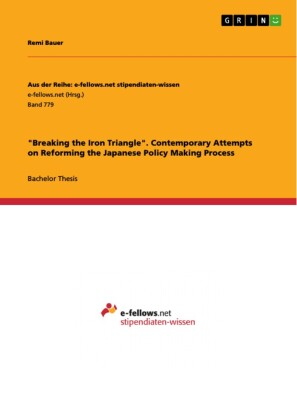'Breaking the Iron Triangle'. Contemporary Attempts on Reforming the Japanese Policy Making Process