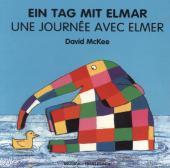 Ein Tag mit Elmar, deutsch-französisch;Une Journée avec Elmer