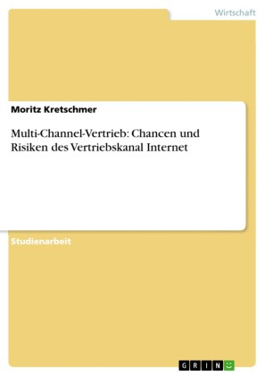 Multi-Channel-Vertrieb: Chancen und Risiken des Vertriebskanal Internet