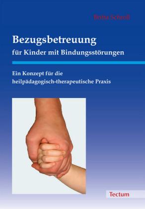 Bezugsbetreuung für Kinder mit Bindungsstörungen