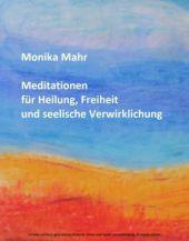 Meditationen für Heilung, Freiheit und seelische Verwirklichung