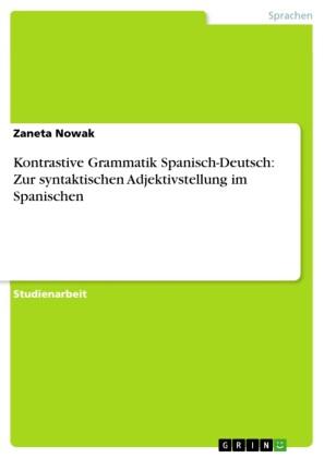 Kontrastive Grammatik Spanisch-Deutsch: Zur syntaktischen Adjektivstellung im Spanischen