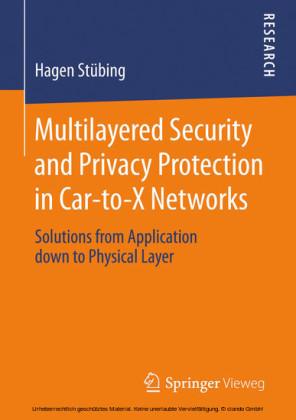 Multilayered Security and Privacy Protection in Car-to-X Networks