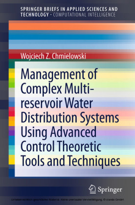 Management of Complex Multi-reservoir Water Distribution Systems using Advanced Control Theoretic Tools and Techniques