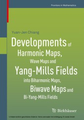 Developments of Harmonic Maps, Wave Maps and Yang-Mills Fields into Biharmonic Maps, Biwave Maps and Bi-Yang-Mills Fields