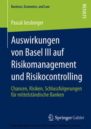 Auswirkungen von Basel III auf Risikomanagement und Risikocontrolling