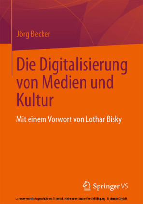 Die Digitalisierung von Medien und Kultur